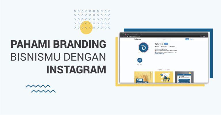Read more about the article Pahami Branding Bisnis Kamu Melalui Instagram