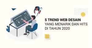 Read more about the article 5 Trend Desain Website yang Menarik dan Hits di 2020