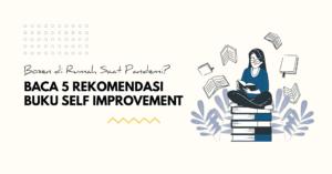 Read more about the article Baca 5 Rekomendasi Buku Self Improvement