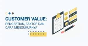 Read more about the article Customer Value : Pengertian, Faktor dan Cara Mengukurnya